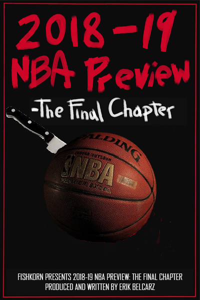 7682c3c11 2018-19 NBA Preview  The Final Chapter – FISHKORN